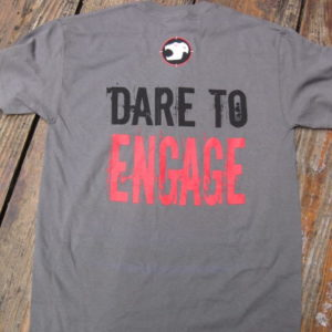 Dare To Engage T-Shirt
